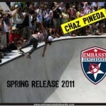 EMBASSY SKATEBOARDS WELCOMES CHAZ PINEDA & MARK PARTAIN