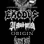SCION LABEL SHOWCASE PRESENTS: EXODUS, ALL SHALL PERISH, ORIGIN, and DECREPIT BIRTH