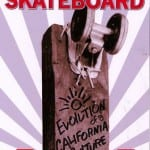 SKATEBOARD: EVOLUTION OF A CALIFORNIA CULTURE