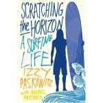 SCRATCHING THE HORIZON: A SURFING MEMOIR