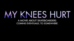 My Knees Hurt Teaser
