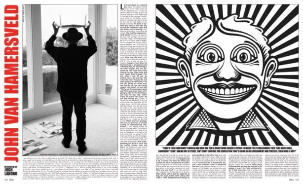 """JOHN VAN HAMERSVELD INTERVIEW BY JOSH LANDAU. PHOTO BY OLIVIA JAFFE. ART BY JOHN VAN HAMERSVELD. I was sitting in my room when my dad came in and said, """"Hey Josh, this is John."""" A tall man about his age stepped in and, with a grin, began surveying my rock and skate poster-filled walls from behind his round Lennon glasses. It honestly took me a moment to realize who it was, and then it struck me that my dad had said he was working with """"The Endless Summer guy."""" My brain dropped its jaw on the floor. The birth of California culture. One of the few molecules from the nucleus of surfing and skateboarding as we know it. I nerded out full on and declared my deep worship of his work. He thanked me and replied with """"You know the one they always talk about…the birth of metal….BLUE CHEER."""" I completely lost it. What a badass thing to say. I was standing face-to-face with classic album covers to classic albums by the Stones, Beatles, Kiss, and, yes, my favorite, Blue Cheer. I told him that my good friend has his text """"Vincebus Eruptum"""" straight from the album cover tattooed on his arm. He didn't seem to have a remark for it, but my dad quickly said, """"We'll find out where to get him some help."""" Haha. No. My buddy Barrett needs no help and somehow Van Hamersveld didn't need much either. When you look from his surf magazine work to rock albums and posters and even Fatburger's logo, you'd surely think he was 10 people. John is an incredibly prolific badass whose impact and influence on 20th century youth culture is beyond measure or compare. –JOSH LANDAU"""