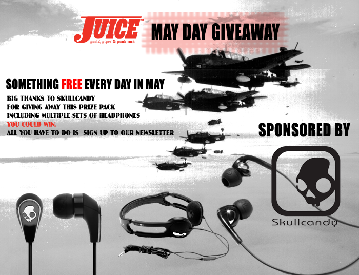 Juice Magazine x Skullcandy May Day Giveaway