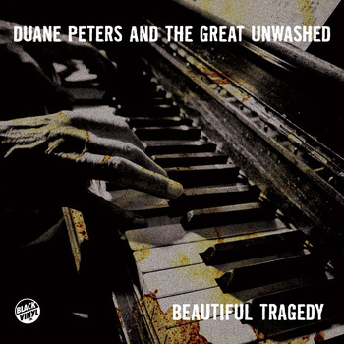 Duane Peters and the Great Unwashed - Beautiful Tragedy