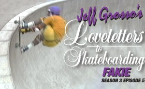 Jeff Grosso Love Letters to Skateboarding