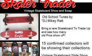 Skater-Trader Sk8Supply Grand Opening Vintage Skateboard Show and Swap