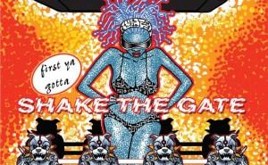 First Ya Gotta Shake the Gate