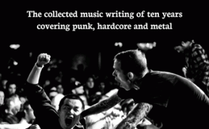 All Downhill From Here - Scene Point Blank: The Collected Music Writing of Ten Years covering Punk, Metal and Hardcore