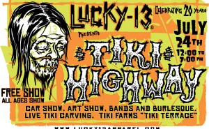 Lucky 13 Tiki Highway