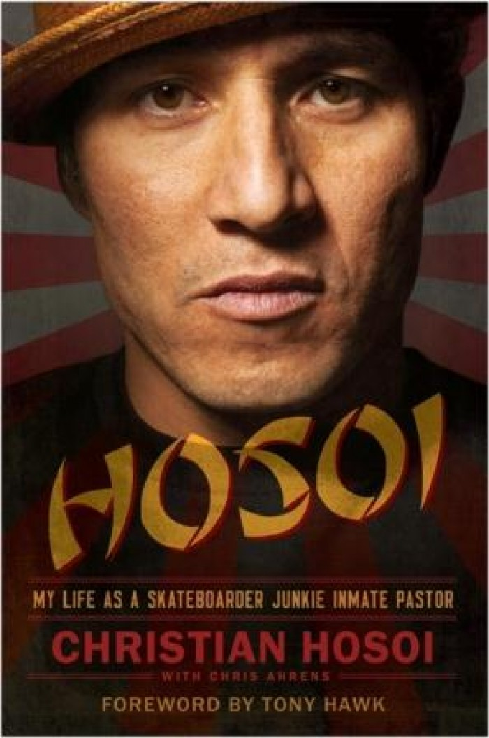 Hosoi My Life as a Skateboarding Junkie Inmate Pastor