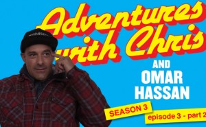 Adventures with Chris Season 3 Episode 3 Part 2 Omar Hassan